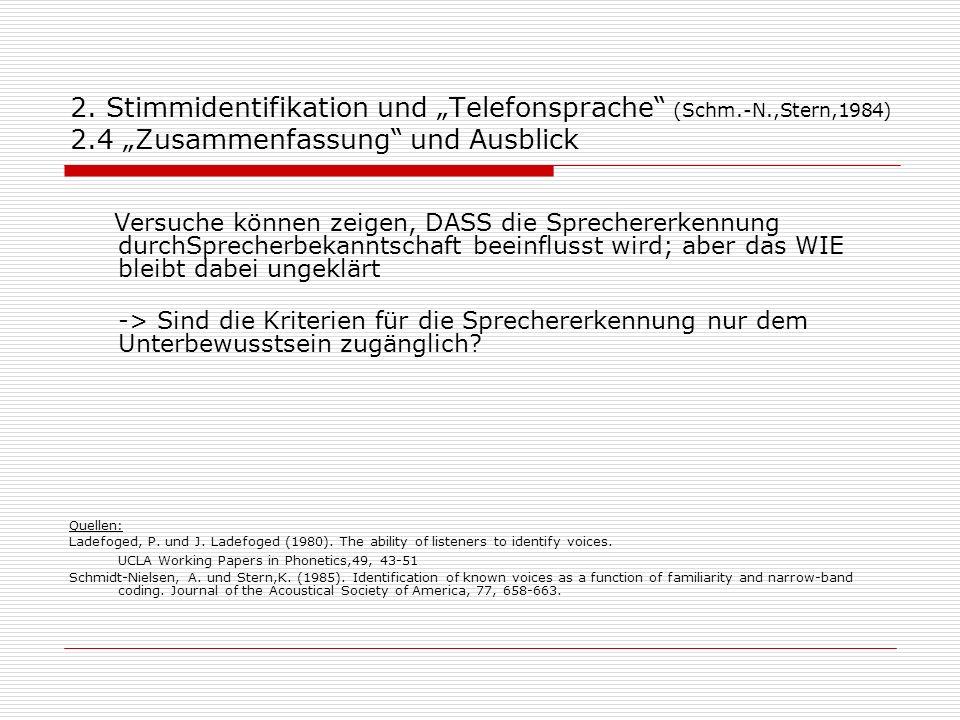 """2. Stimmidentifikation und """"Telefonsprache (Schm. -N. ,Stern,1984) 2"""