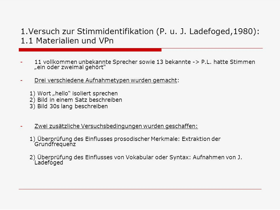 1. Versuch zur Stimmidentifikation (P. u. J. Ladefoged,1980): 1