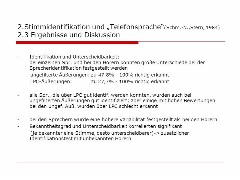 """2. Stimmidentifikation und """"Telefonsprache (Schm. -N. ,Stern, 1984) 2"""