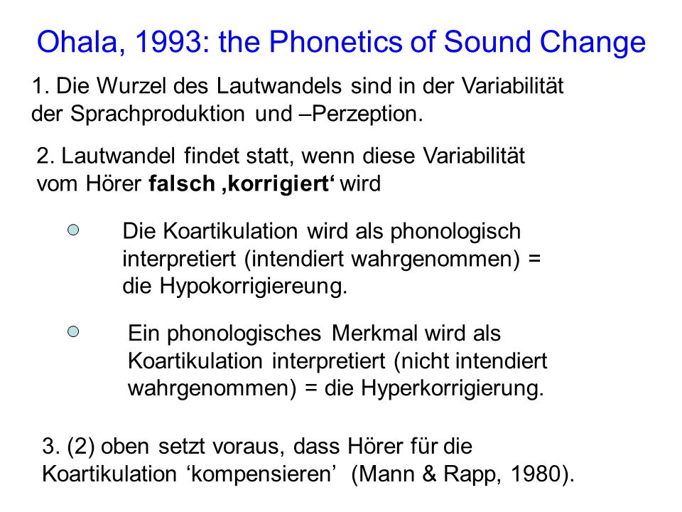 Ohala, 1993: the Phonetics of Sound Change