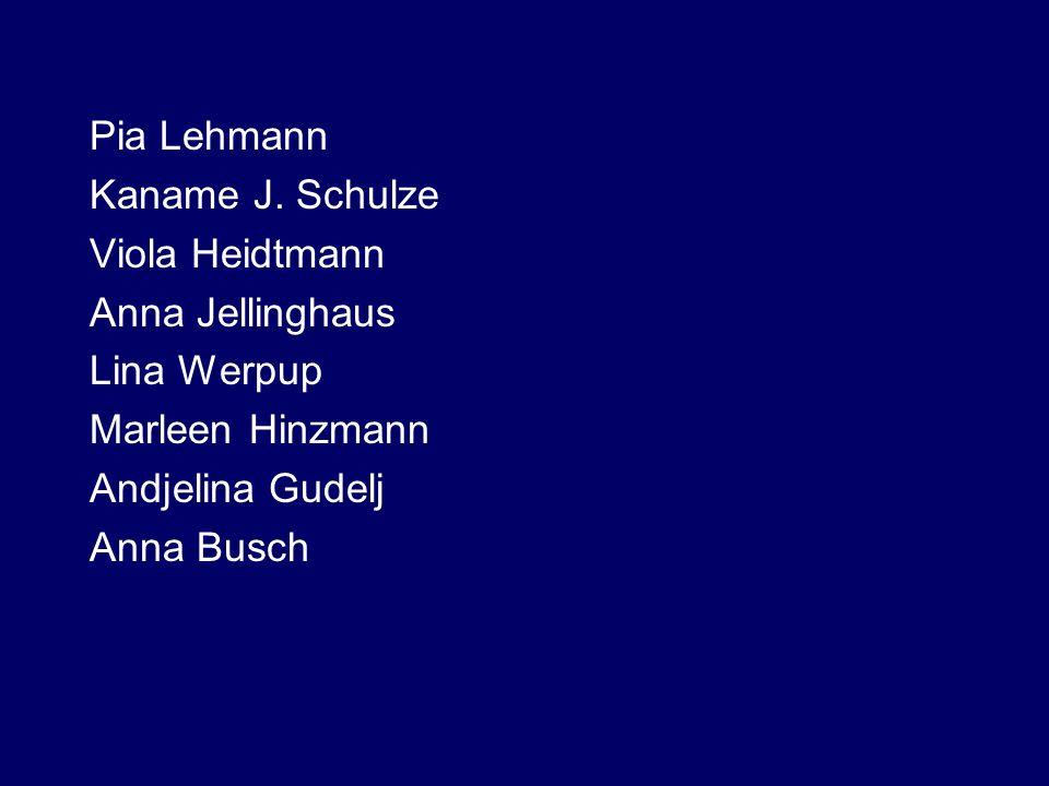 Pia Lehmann Kaname J. Schulze. Viola Heidtmann. Anna Jellinghaus. Lina Werpup. Marleen Hinzmann.