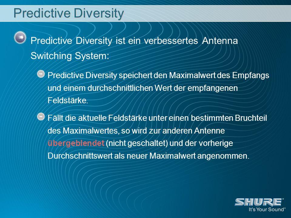 Predictive Diversity Predictive Diversity ist ein verbessertes Antenna Switching System: