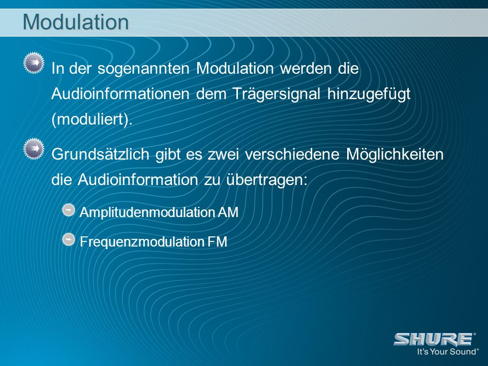 Modulation In der sogenannten Modulation werden die Audioinformationen dem Trägersignal hinzugefügt (moduliert).