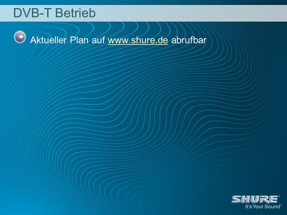 DVB-T Betrieb Aktueller Plan auf www.shure.de abrufbar