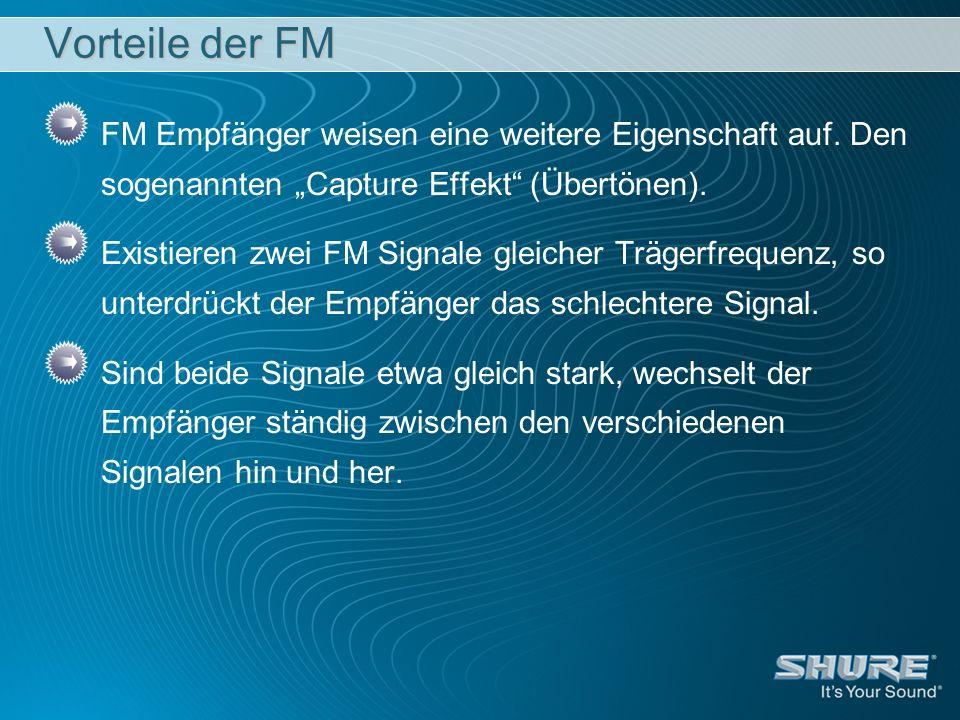 """Vorteile der FM FM Empfänger weisen eine weitere Eigenschaft auf. Den sogenannten """"Capture Effekt (Übertönen)."""