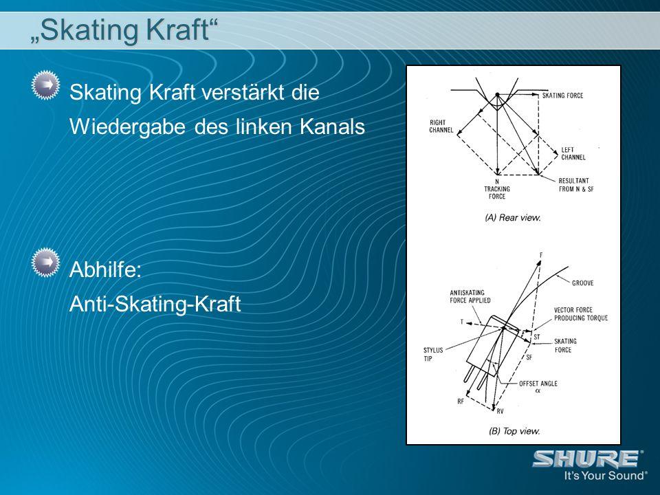 """""""Skating Kraft Skating Kraft verstärkt die Wiedergabe des linken Kanals."""