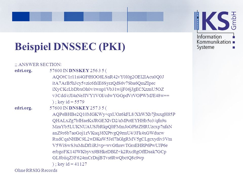 Beispiel DNSSEC (PKI) ;; ANSWER SECTION: