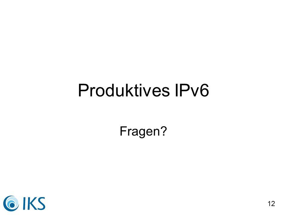 Produktives IPv6 Fragen