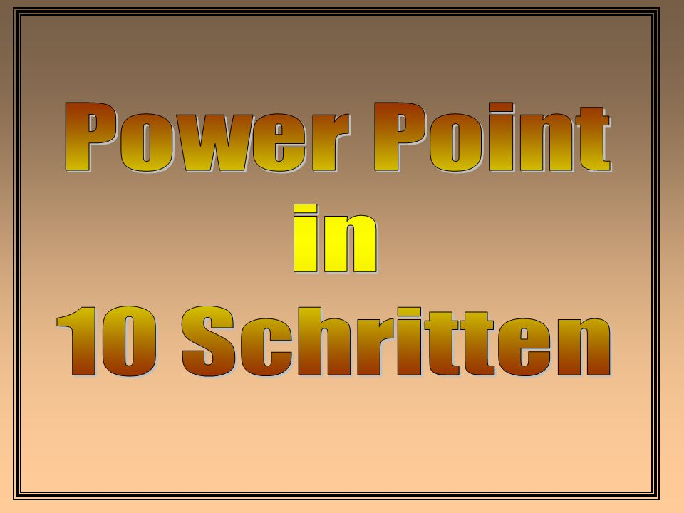 Power Point in 10 Schritten