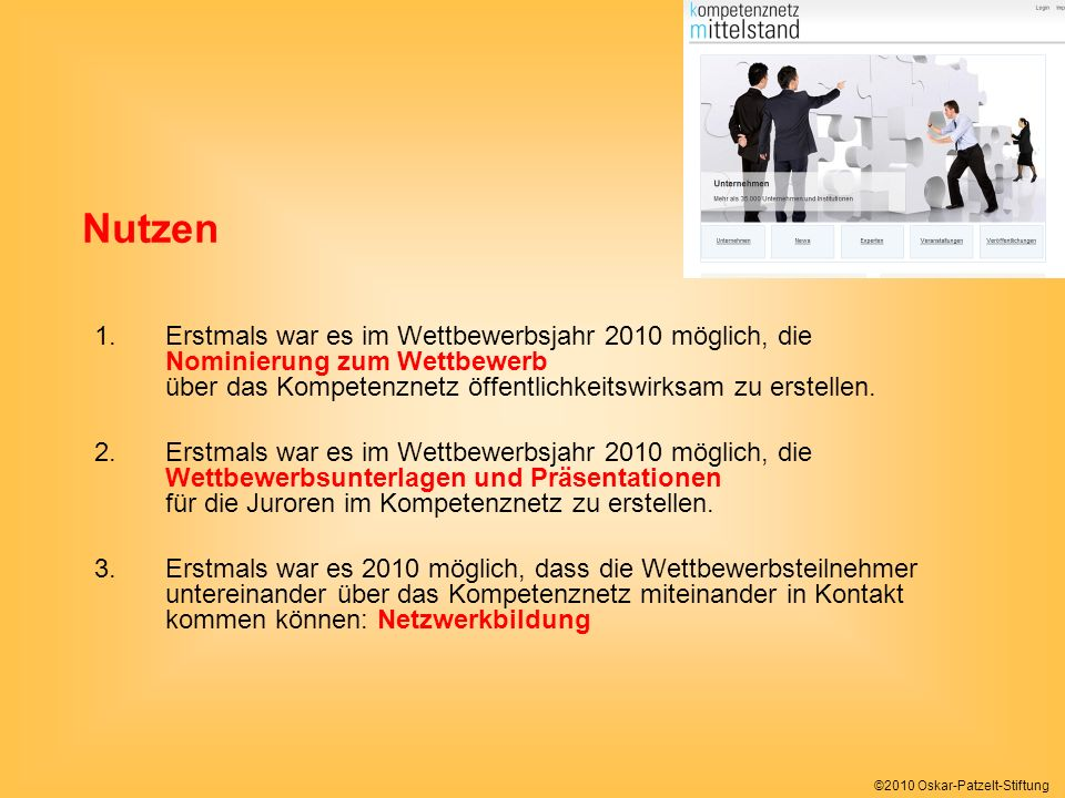 Nutzen Erstmals war es im Wettbewerbsjahr 2010 möglich, die Nominierung zum Wettbewerb über das Kompetenznetz öffentlichkeitswirksam zu erstellen.