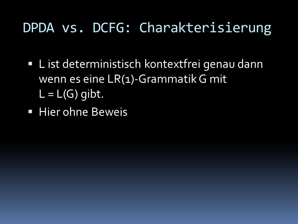 DPDA vs. DCFG: Charakterisierung