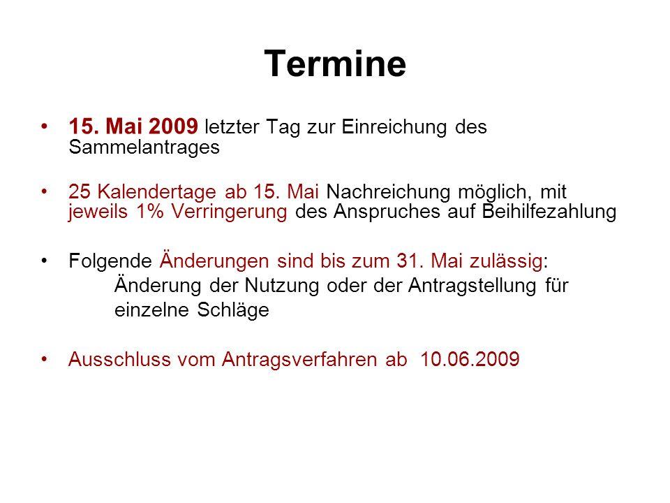 Termine 15. Mai 2009 letzter Tag zur Einreichung des Sammelantrages