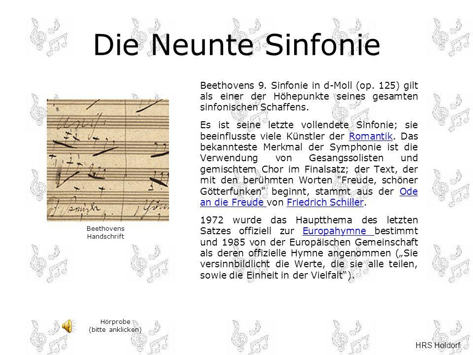 Die Neunte Sinfonie Beethovens 9. Sinfonie in d-Moll (op. 125) gilt als einer der Höhepunkte seines gesamten sinfonischen Schaffens.