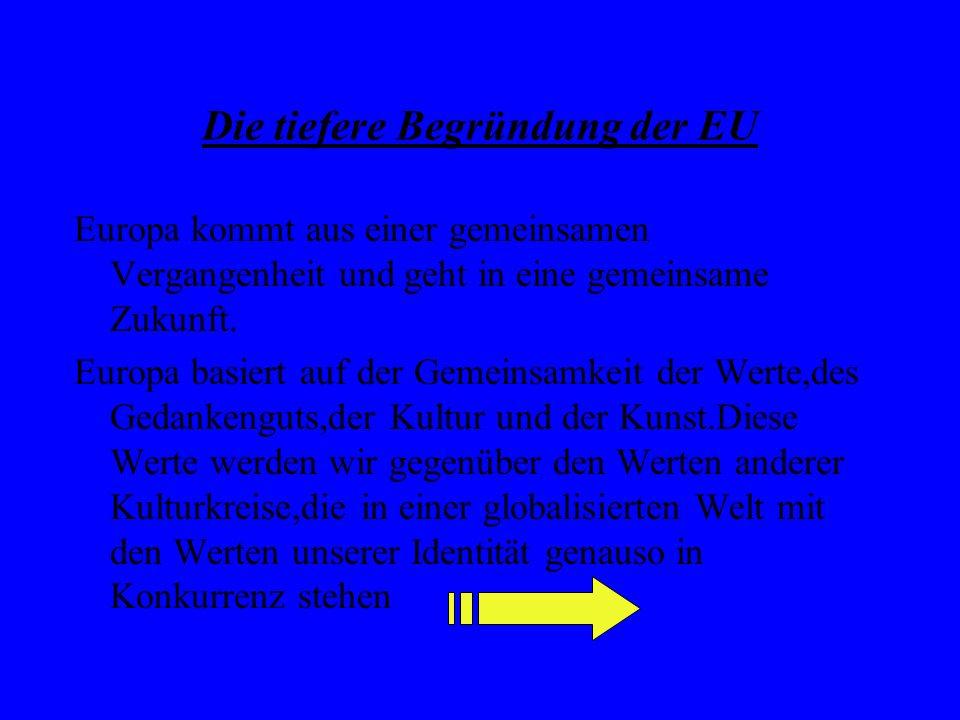 Die tiefere Begründung der EU