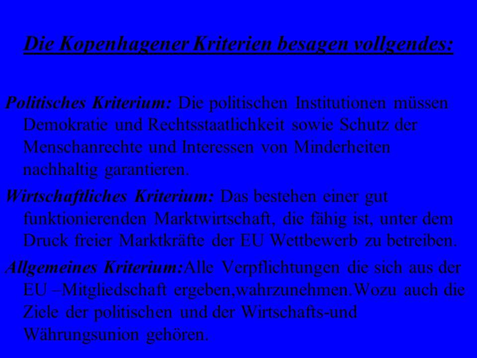 Die Kopenhagener Kriterien besagen vollgendes: