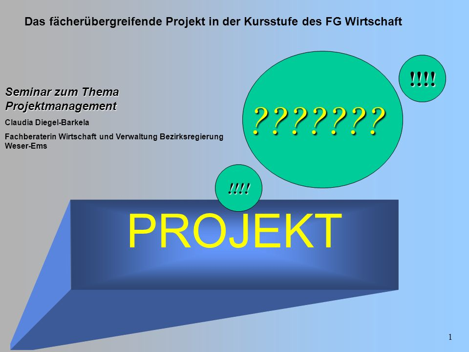 PROJEKT !!!! !!!! Seminar zum Thema Projektmanagement