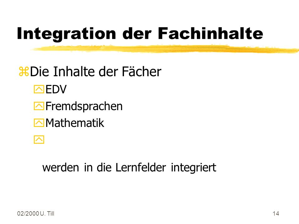 Integration der Fachinhalte