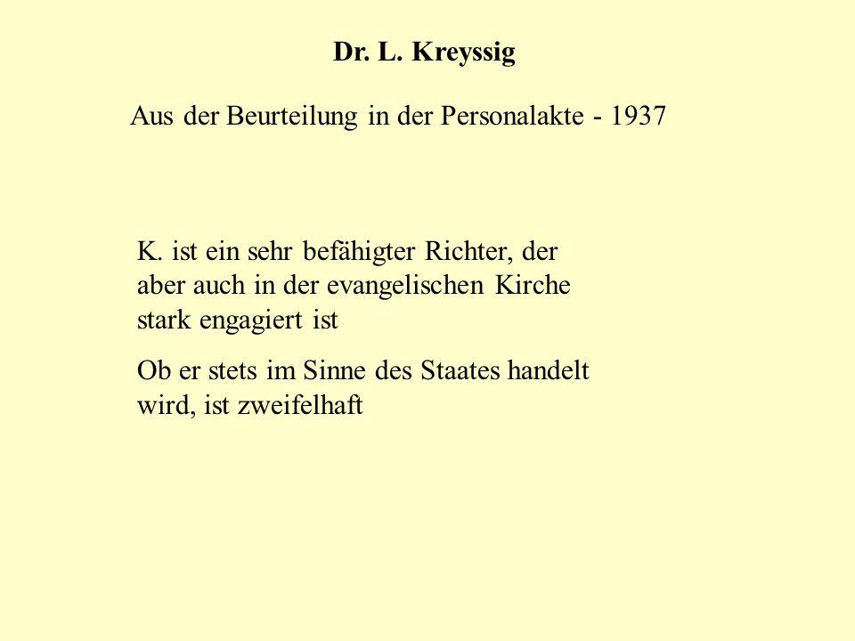 Dr. L. Kreyssig Aus der Beurteilung in der Personalakte - 1937.