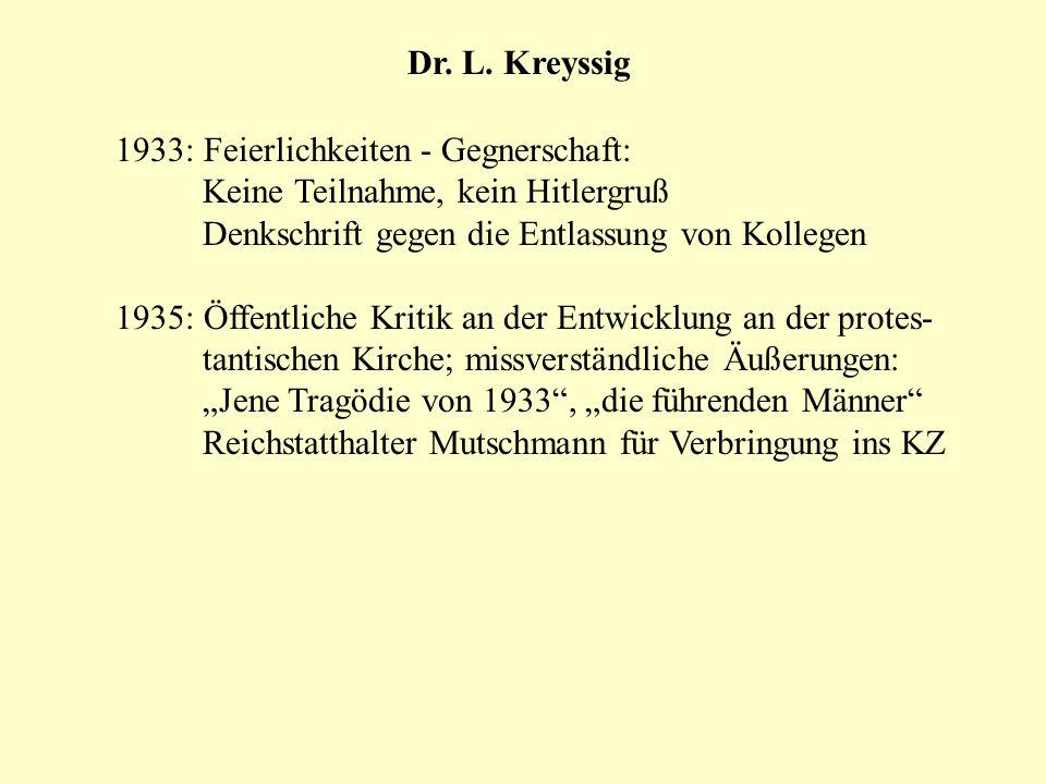 Dr. L. Kreyssig 1933: Feierlichkeiten - Gegnerschaft: Keine Teilnahme, kein Hitlergruß. Denkschrift gegen die Entlassung von Kollegen.