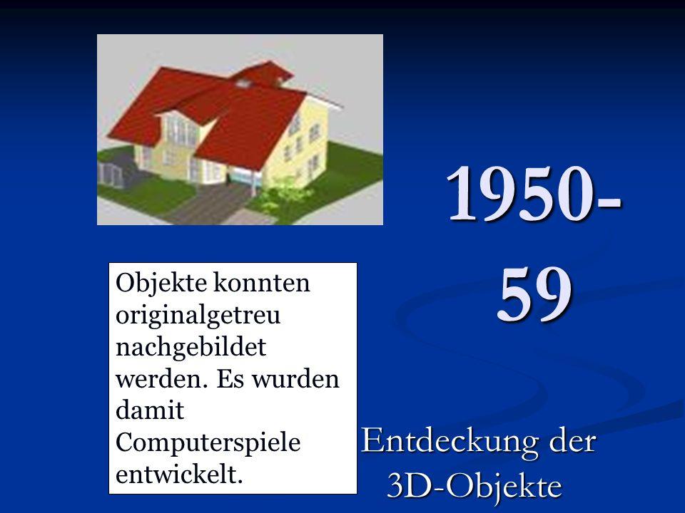 1950-59 Entdeckung der 3D-Objekte