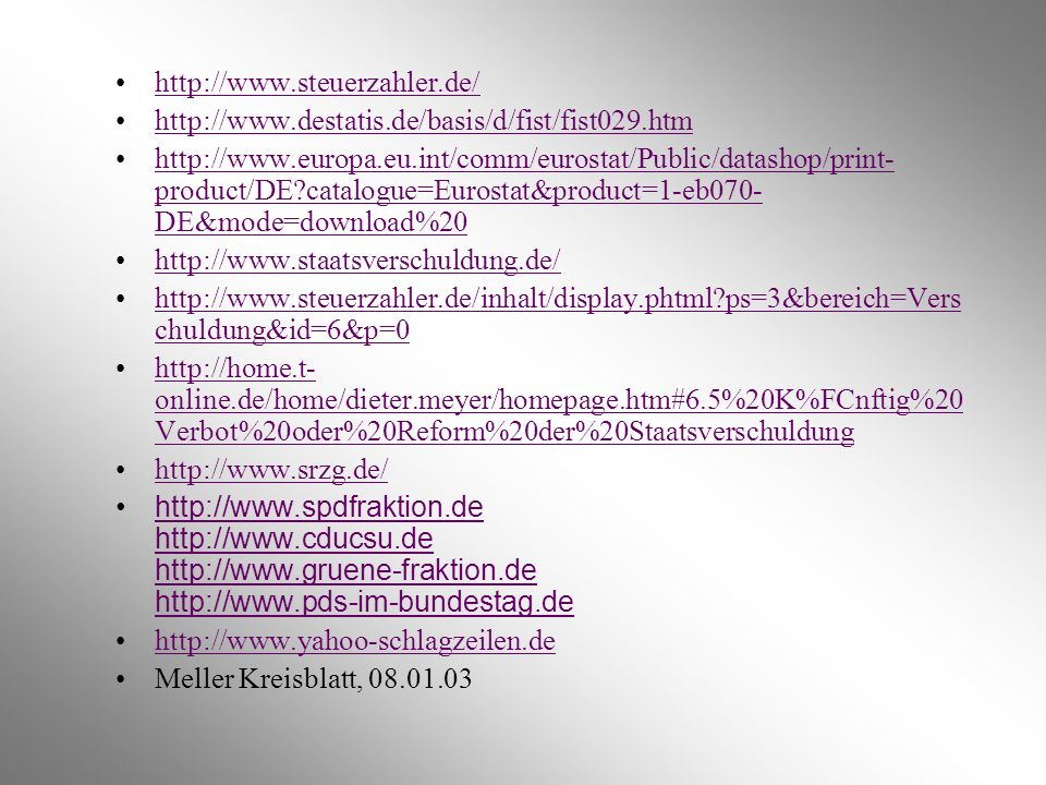 http://www.steuerzahler.de/ http://www.destatis.de/basis/d/fist/fist029.htm.