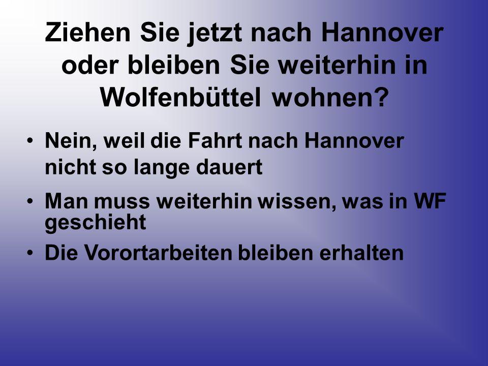 Ziehen Sie jetzt nach Hannover oder bleiben Sie weiterhin in Wolfenbüttel wohnen