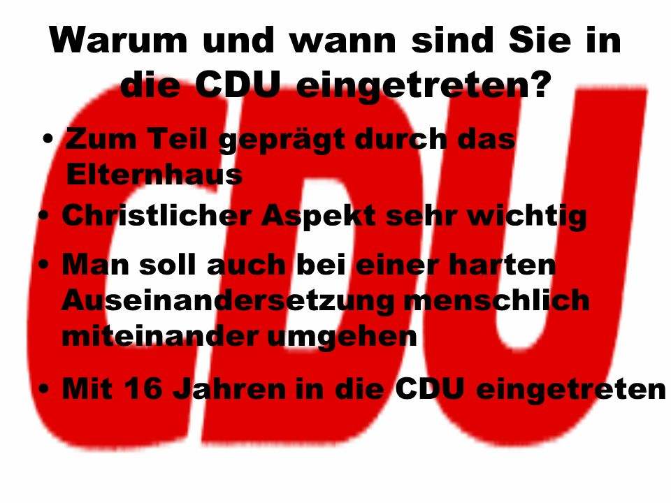 Warum und wann sind Sie in die CDU eingetreten