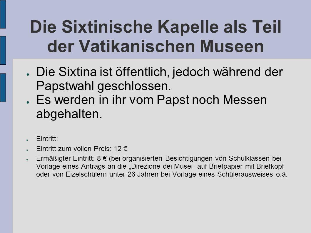 Die Sixtinische Kapelle als Teil der Vatikanischen Museen