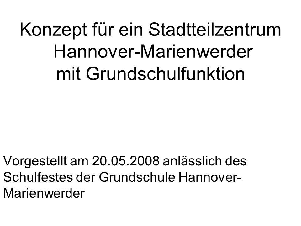 Konzept für ein Stadtteilzentrum Hannover-Marienwerder mit Grundschulfunktion