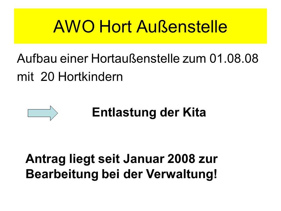 AWO Hort Außenstelle Aufbau einer Hortaußenstelle zum 01.08.08