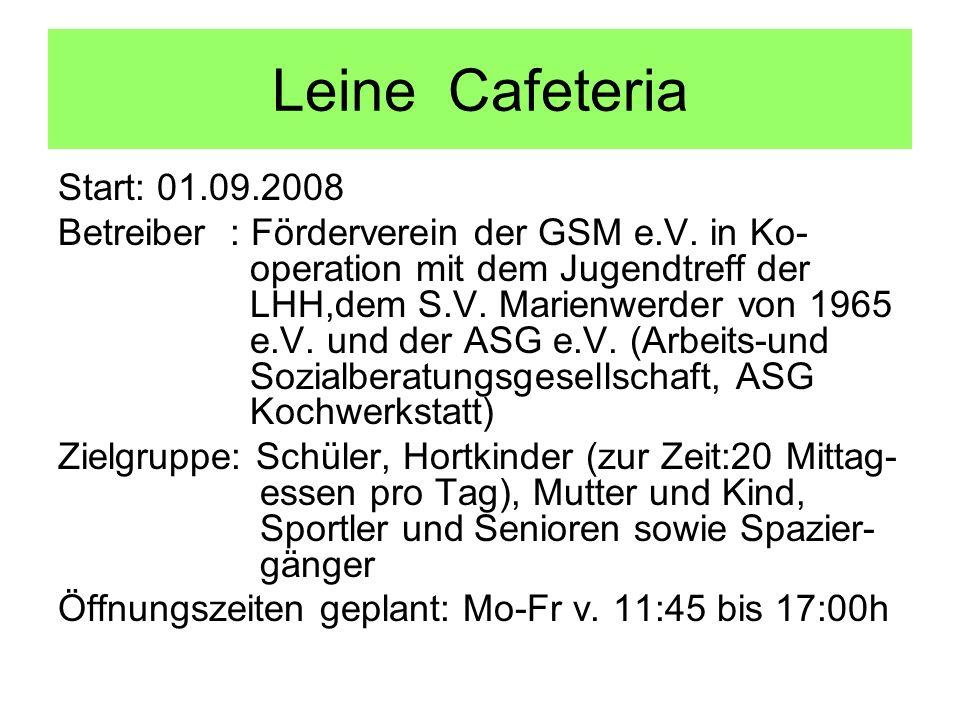 Leine Cafeteria Start: 01.09.2008