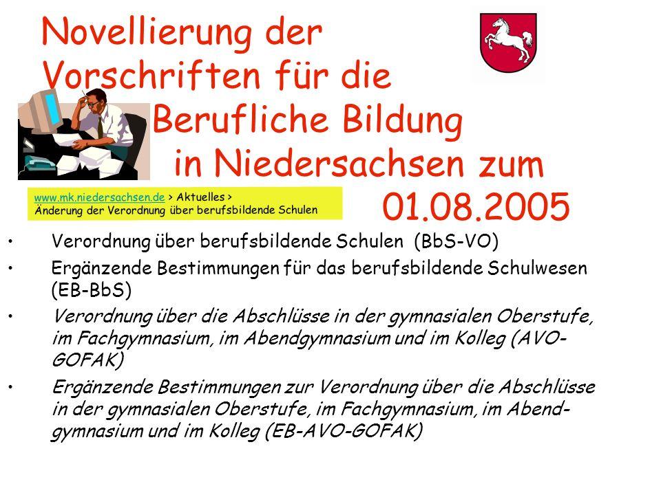Novellierung der Vorschriften für die Berufliche Bildung in Niedersachsen zum 01.08.2005