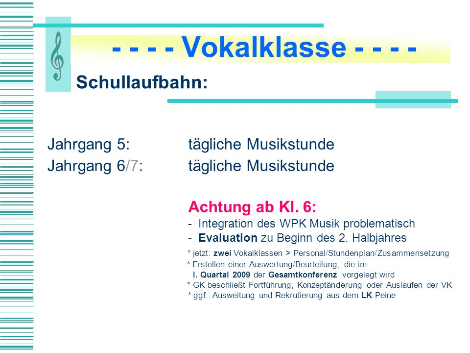 - - - - Vokalklasse - - - - Schullaufbahn: