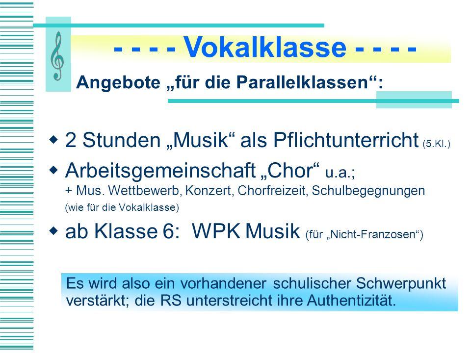 """- - - - Vokalklasse - - - - Angebote """"für die Parallelklassen : 2 Stunden """"Musik als Pflichtunterricht (5.Kl.)"""