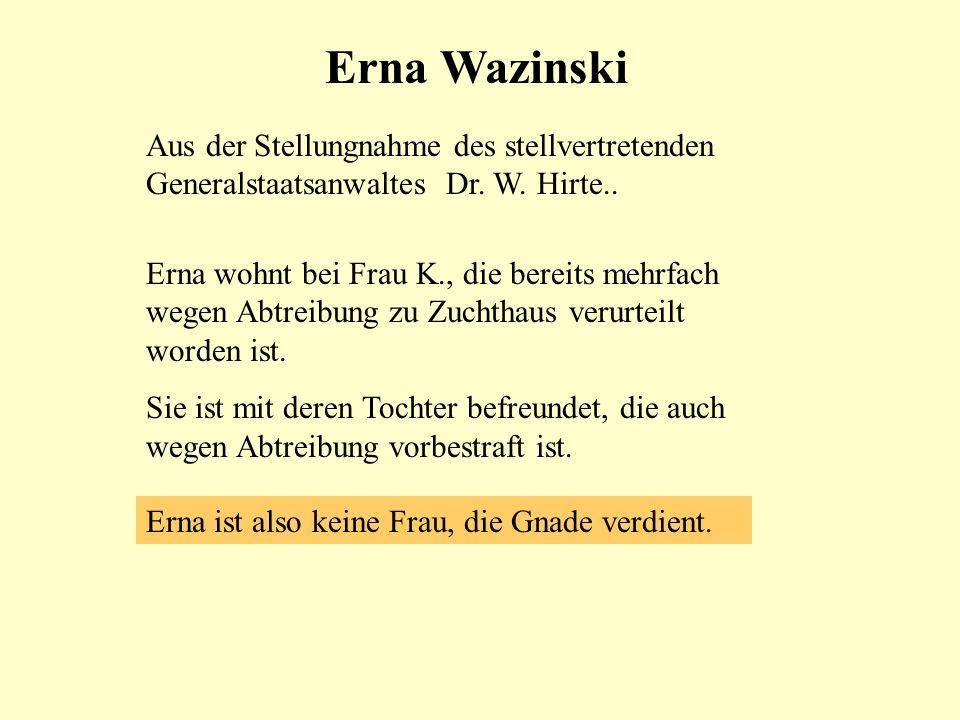 Erna Wazinski Aus der Stellungnahme des stellvertretenden Generalstaatsanwaltes Dr. W. Hirte..
