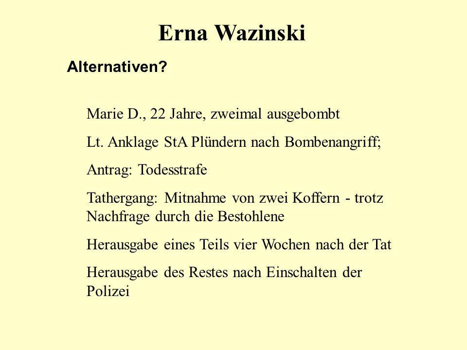 Erna Wazinski Alternativen Marie D., 22 Jahre, zweimal ausgebombt