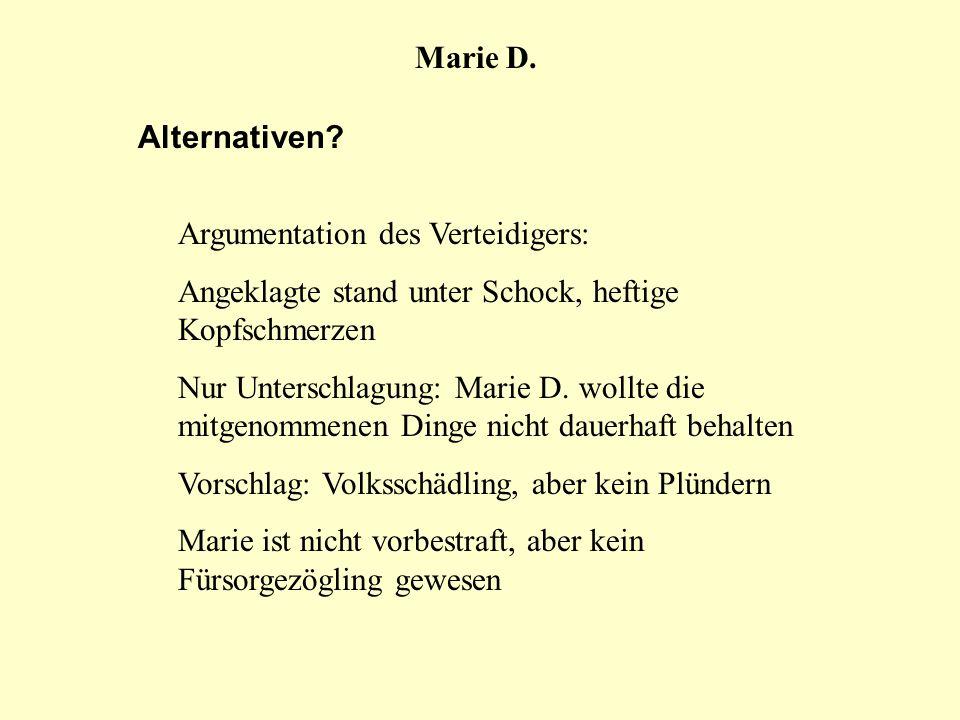 Marie D. Alternativen Argumentation des Verteidigers: Angeklagte stand unter Schock, heftige Kopfschmerzen.