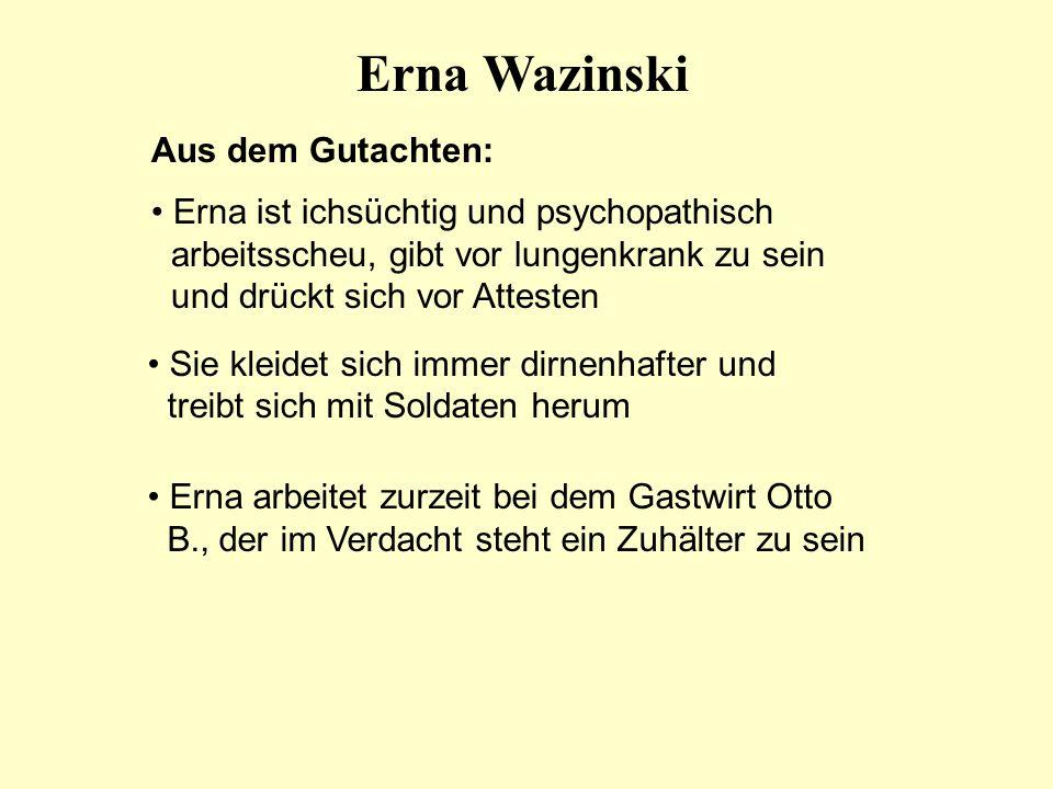 Erna Wazinski Aus dem Gutachten: