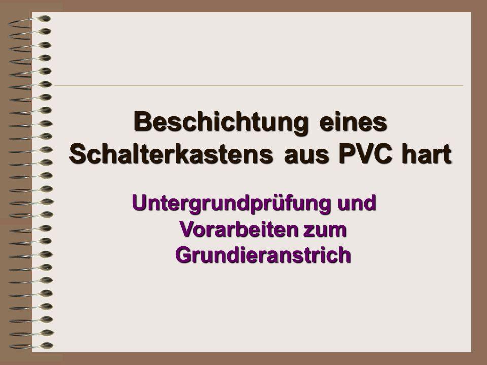Beschichtung eines Schalterkastens aus PVC hart