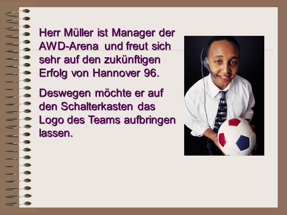 Herr Müller ist Manager der AWD-Arena und freut sich sehr auf den zukünftigen Erfolg von Hannover 96.