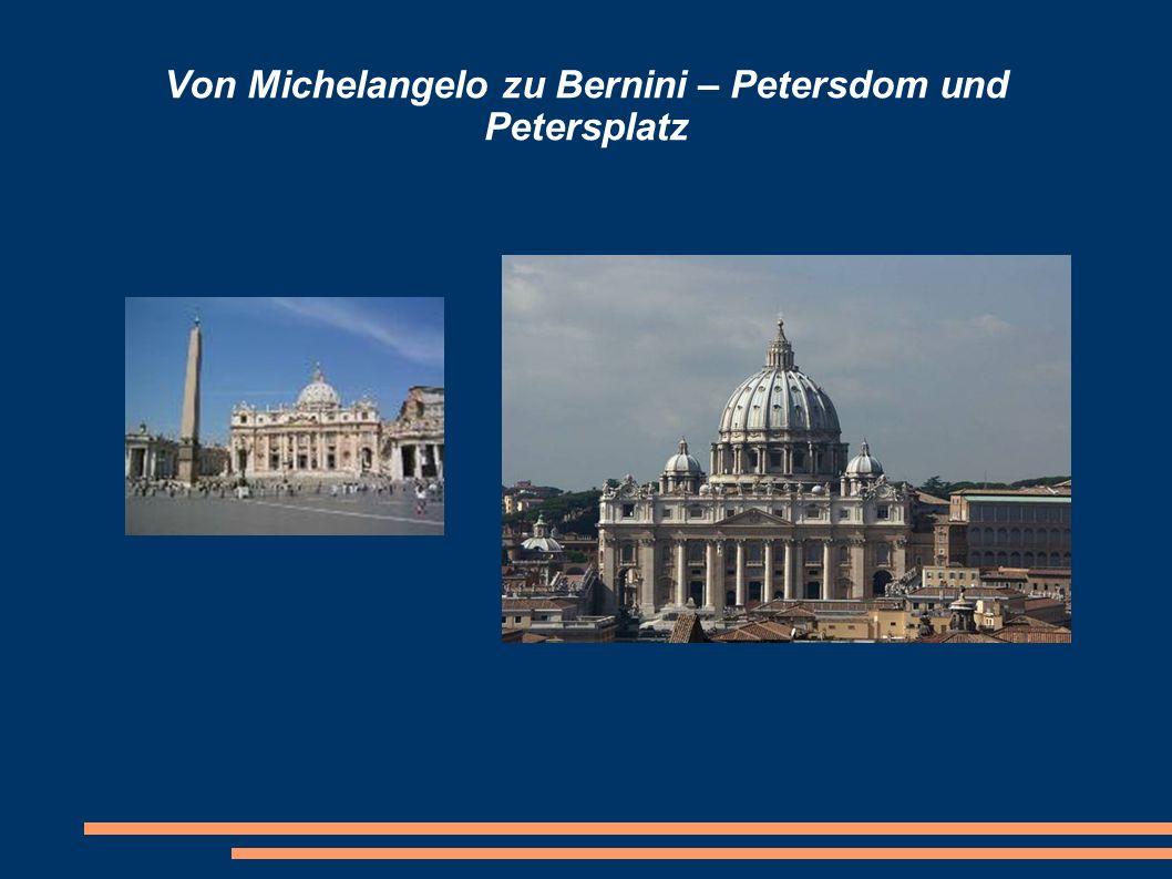 Von Michelangelo zu Bernini – Petersdom und Petersplatz
