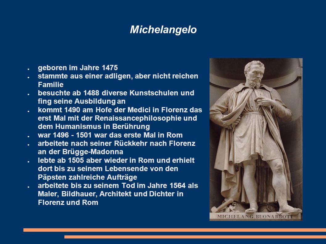 Michelangelo geboren im Jahre 1475