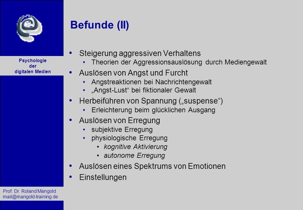 Befunde (II) Steigerung aggressiven Verhaltens
