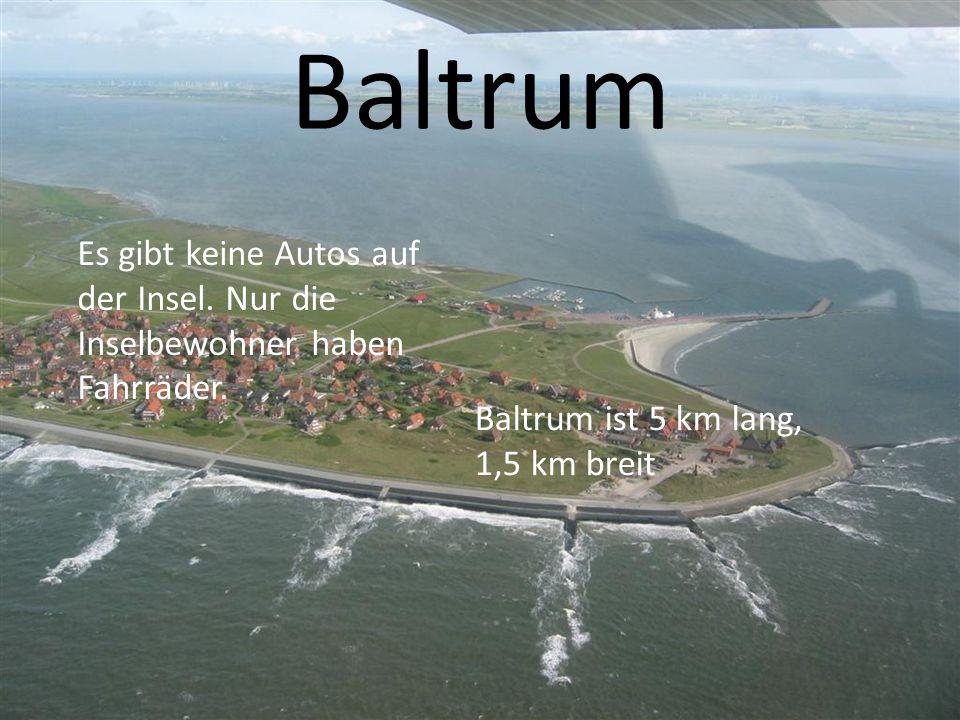 Baltrum Es gibt keine Autos auf der Insel. Nur die Inselbewohner haben Fahrräder.
