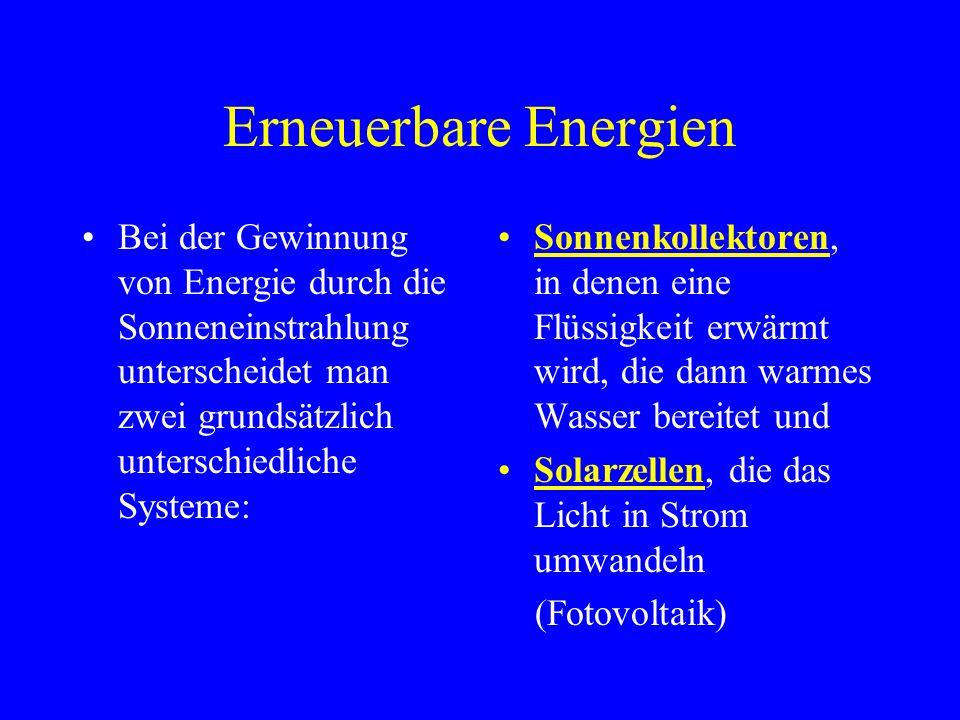 Erneuerbare EnergienBei der Gewinnung von Energie durch die Sonneneinstrahlung unterscheidet man zwei grundsätzlich unterschiedliche Systeme: