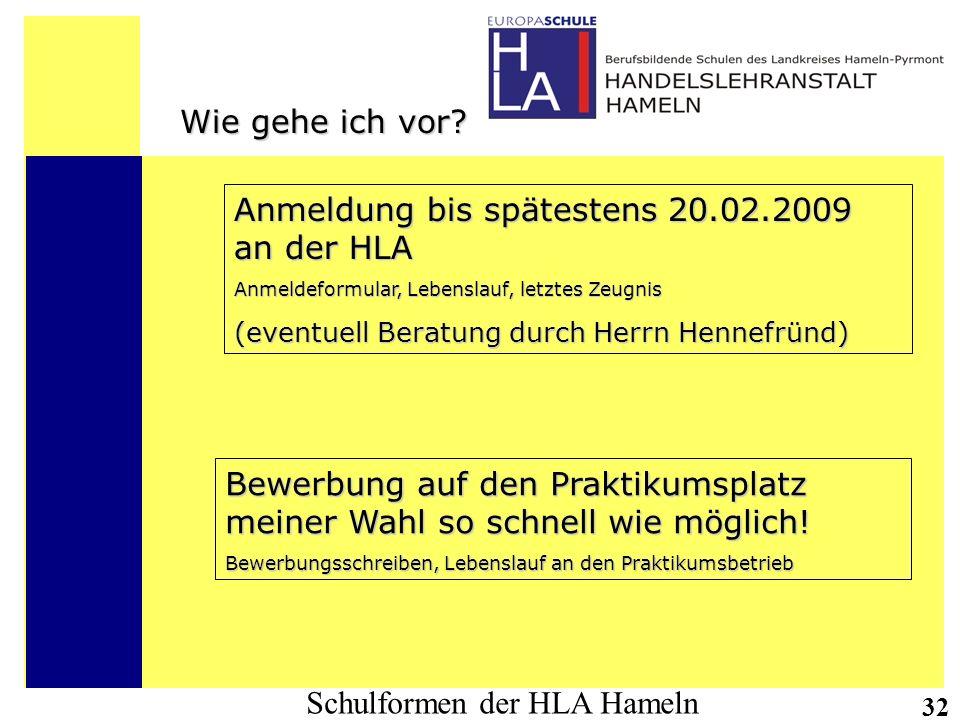 Anmeldung bis spätestens 20.02.2009 an der HLA
