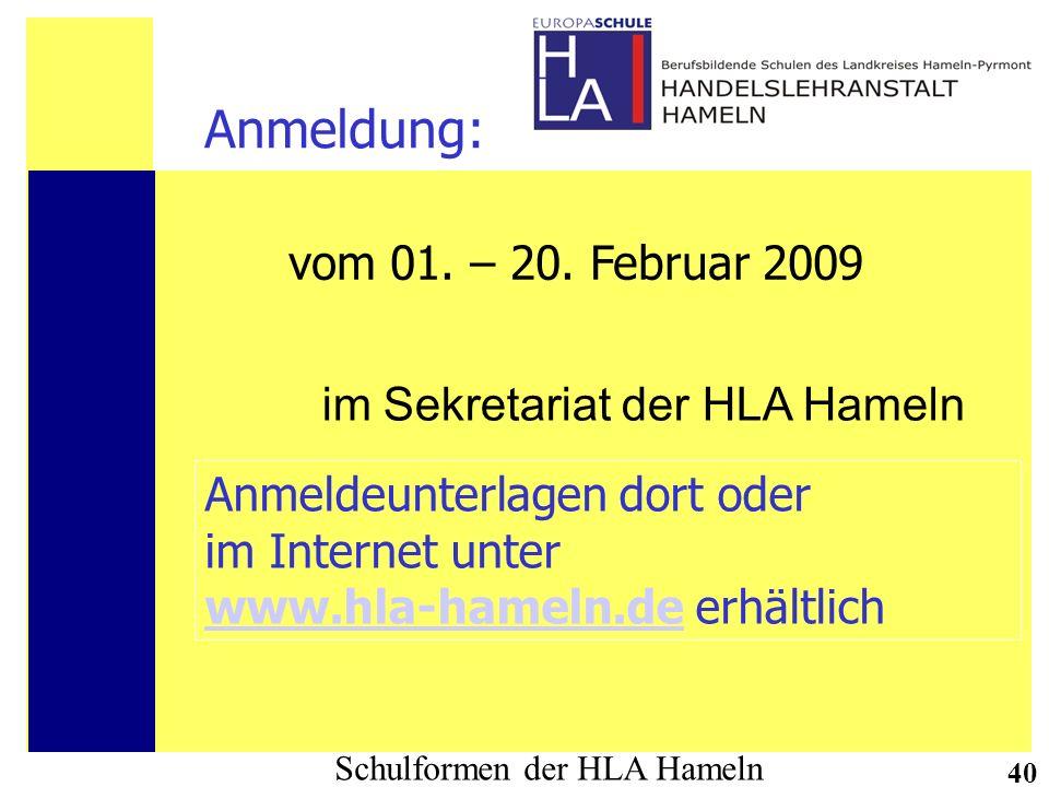 Anmeldung: vom 01. – 20. Februar 2009 im Sekretariat der HLA Hameln