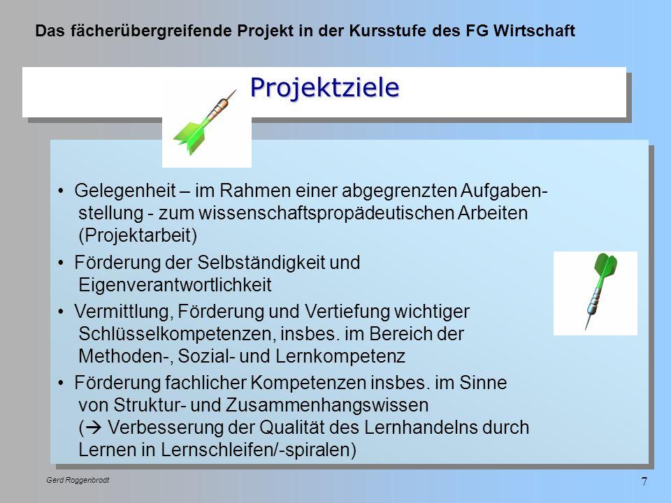 Projektziele Gelegenheit – im Rahmen einer abgegrenzten Aufgaben- stellung - zum wissenschaftspropädeutischen Arbeiten (Projektarbeit)