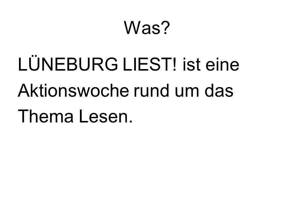 Was LÜNEBURG LIEST! ist eine Aktionswoche rund um das Thema Lesen.