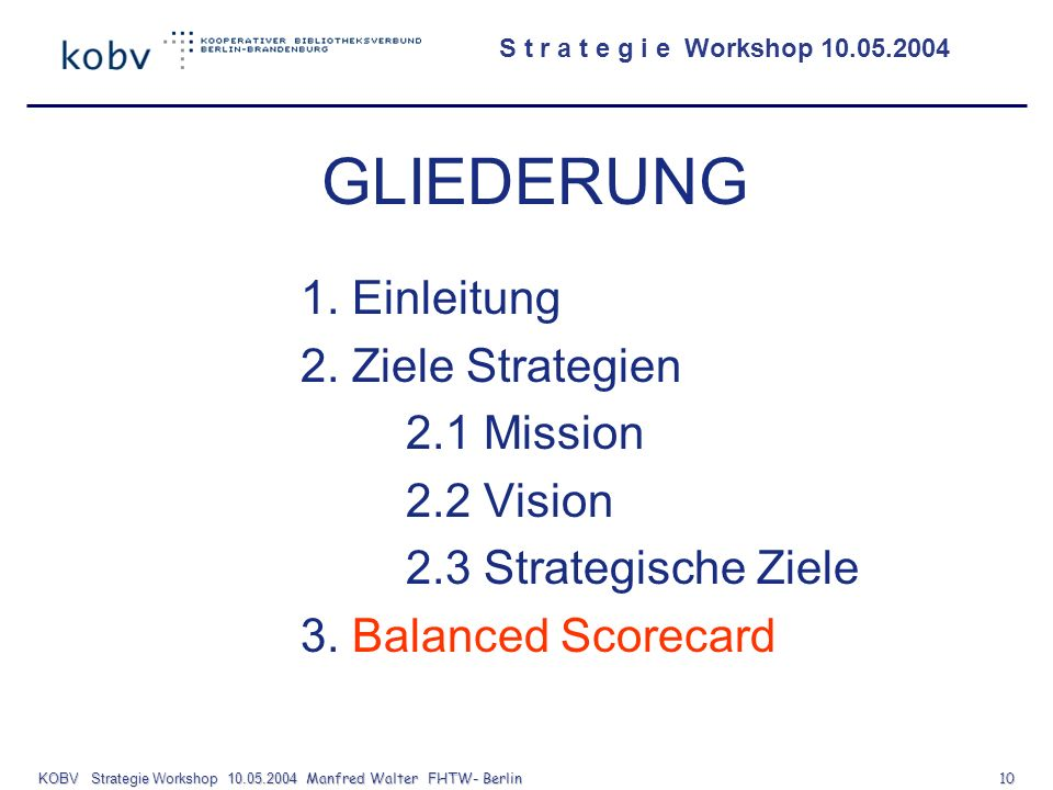 KOBV Strategie Workshop 10.05.2004 Manfred Walter FHTW- Berlin 10